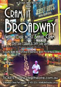 Cram it on Broadway @ the Clink Theatre @ The Clink Theatre   Port Douglas   Queensland   Australia